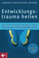 Laurence Heller: Entwicklungstrauma heilen ★★★★