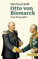 Eberhard Kolb: Otto von Bismarck ★★★★★