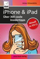 Anton Ochsenkühn: iPhone & iPad – Über 300 coole Insidertipps ★★★★★