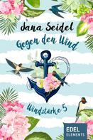 Jana Seidel: Gegen den Wind: Windstärke 5 ★★★★