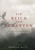 Morgan Rice: Ein Reich der Schatten (Von Königen Und Zauberern – Buch 5) ★★★★★
