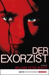 Der Exorzist - Roman