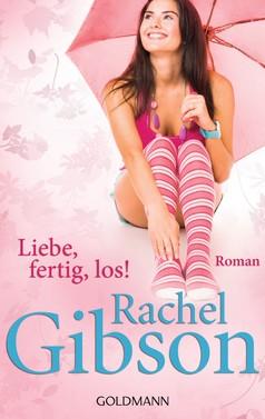 Rachel Gibson: Liebe, fertig, los! ★★★★★