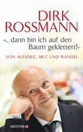 """Dirk Roßmann: """"... dann bin ich auf den Baum geklettert!"""" ★★★★"""