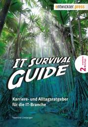 IT Survival Guide - Karriere- und Alltagsratgeber für die IT-Branche