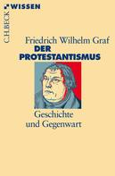 Friedrich Wilhelm Graf: Der Protestantismus ★★★★★