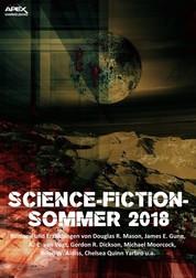 SCIENCE-FICTION-SOMMER 2018 - Science-Fiction-Romane und -Erzählungen auf über 1000 Seiten!