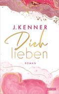 J. Kenner: Dich lieben ★★★★
