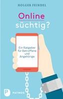 Holger Feindel: Onlinesüchtig? ★★★★