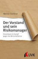 Werner Gleißner: Der Vorstand und sein Risikomanager