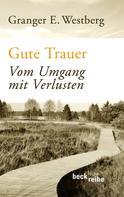 Granger E. Westberg: Gute Trauer ★★★★