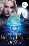Xenia Jungwirth: Mystery Diaries - Vierter Roman: Wolfskuss ★★★★
