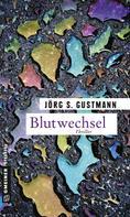 Jörg S. Gustmann: Blutwechsel ★★★★