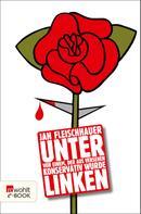 Jan Fleischhauer: Unter Linken ★★★★★