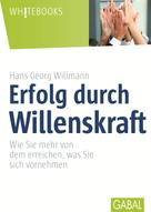 Hans-Georg Willmann: Erfolg durch Willenskraft ★★★★