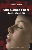 Uschi Pohl: Und niemand hört dein Weinen ★★★