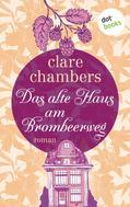 Clare Chambers: Das alte Haus am Brombeerweg ★★