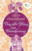 Clare Chambers: Das alte Haus am Brombeerweg ★★★★