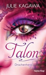 Talon - Drachenherz - Roman