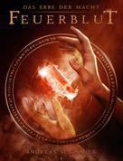 Andreas Suchanek: Das Erbe der Macht - Band 4: Feuerblut (Urban Fantasy) ★★★★