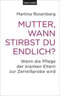 Martina Rosenberg: Mutter, wann stirbst du endlich? ★★★★