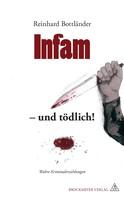 Reinhard Bottländer: Infam … und tödlich! ★★