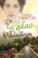 Christa Canetta: Die Kakaohändlerin ★★★★