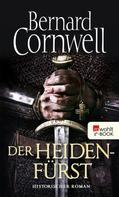 Bernard Cornwell: Der Heidenfürst ★★★★★