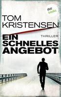 Tom Kristensen: Ein schnelles Angebot ★★★★