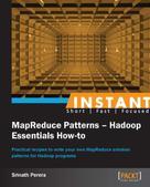 Srinath Perera: Instant MapReduce Patterns - Hadoop Essentials How-to