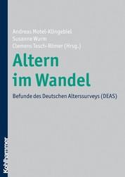 Altern im Wandel - Befunde des Deutschen Alterssurveys (DEAS)