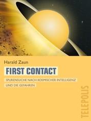 First Contact (Telepolis) - Spurensuche nach kosmischer Intelligenz und die Gefahren