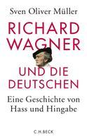 Sven Oliver Müller: Richard Wagner und die Deutschen