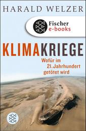 Klimakriege - Wofür im 21. Jahrhundert getötet wird