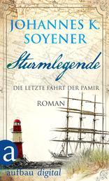 Sturmlegende - Die letzte Fahrt der Pamir. Roman