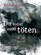 Kirsten Holst: Du sollst nicht töten ★★★★