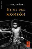 David Jiménez: Hijos del monzón