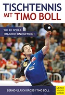 Bernd-Ulrich Groß: Tischtennis mit Timo Boll