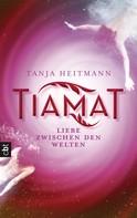 Tanja Heitmann: TIAMAT – Liebe zwischen den Welten ★★★★