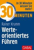 Rainer Krumm: 30 Minuten Werteorientiertes Führen ★★★★★