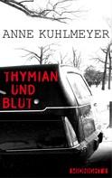 Anne Kuhlmeyer: Thymian und Blut ★★