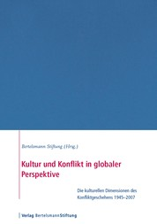 Kultur und Konflikt in globaler Perspektive - Die kulturellen Dimensionen des Konfliktgeschehens 19452007