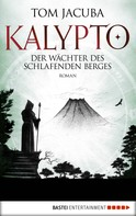 Tom Jacuba: KALYPTO - Der Wächter des schlafenden Berges ★★★★