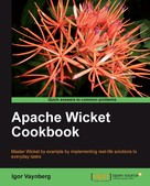 Igor Vaynberg: Apache Wicket Cookbook