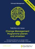 Felicitas von Kyaw: Change Management Programme planen und umsetzen