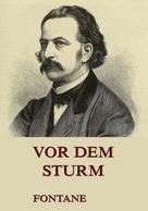 Theodor Fontane: Vor dem Sturm