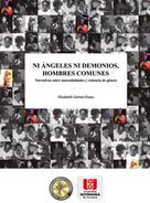 Elizabeth Gómez Etayo: Ni ángeles ni demonios, hombres comunes
