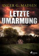 Inger Gammelgaard Madsen: Letzte Umarmung - Roland Benito-Krimi 3 ★★★★