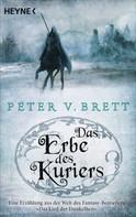 Peter V. Brett: Das Erbe des Kuriers ★★★★