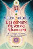 Alberto Villoldo: Das geheime Wissen der Schamanen ★★★